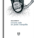 Giulia Benedetti - Cercavo solo un posto tranquillo
