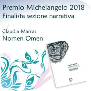 NOMEN OMEN di Claudia Marras finalista al Premio Internazionale Michelangelo Buonarroti 2018