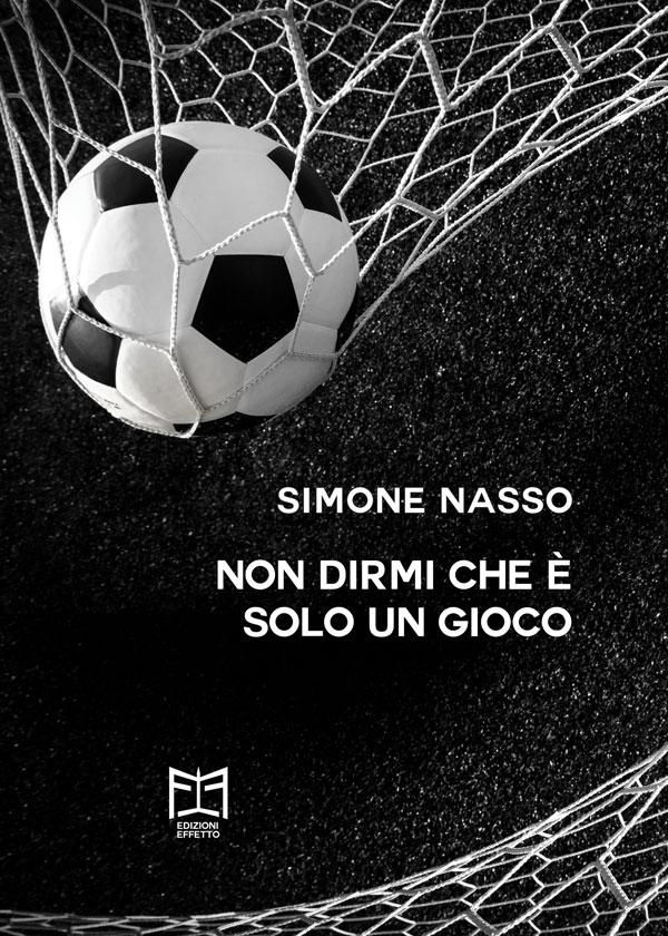 """Simone Nasso """"Non dirmi che è solo un gioco"""""""