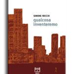 Simone Rocchi - Qualcosa inventeremo