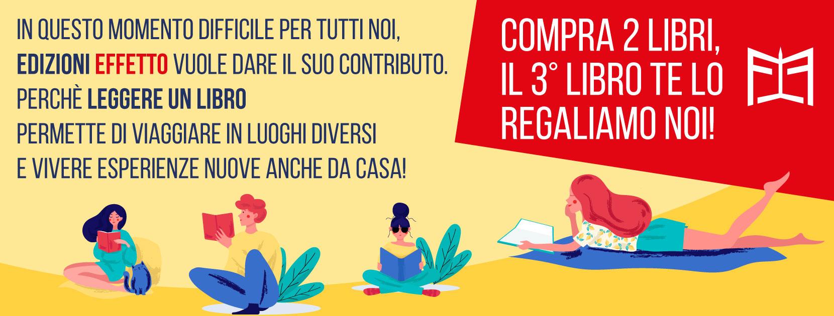 Edizioni Effetto: compra 2 libri, il terzo libro te lo regaliamo noi!