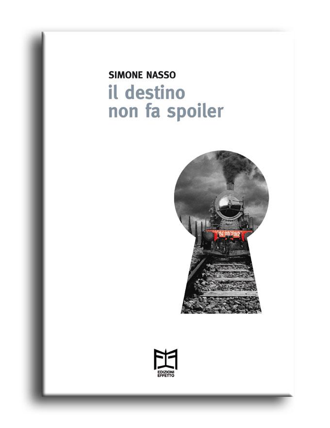 Il destino non fa spoiler - Simone Nasso